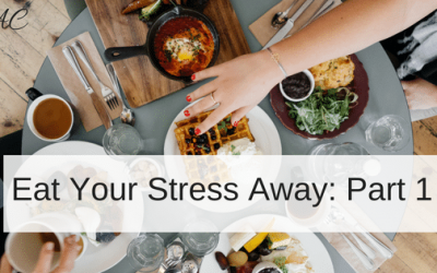Eat Your Stress Away: Part 1