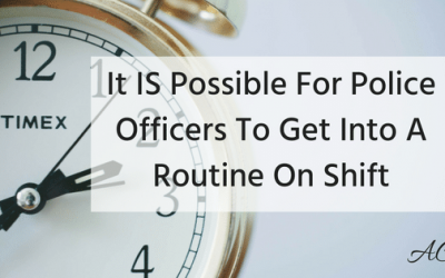 It IS possible for Police Officers to create a routine on shift work.
