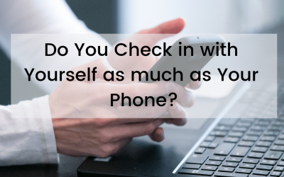 Do You Check in with Yourself as much as Your Phone?