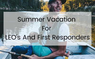 Summer Vacation for LEO's and First Responders
