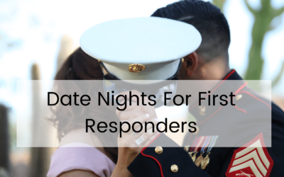 Date Nights For First Responders