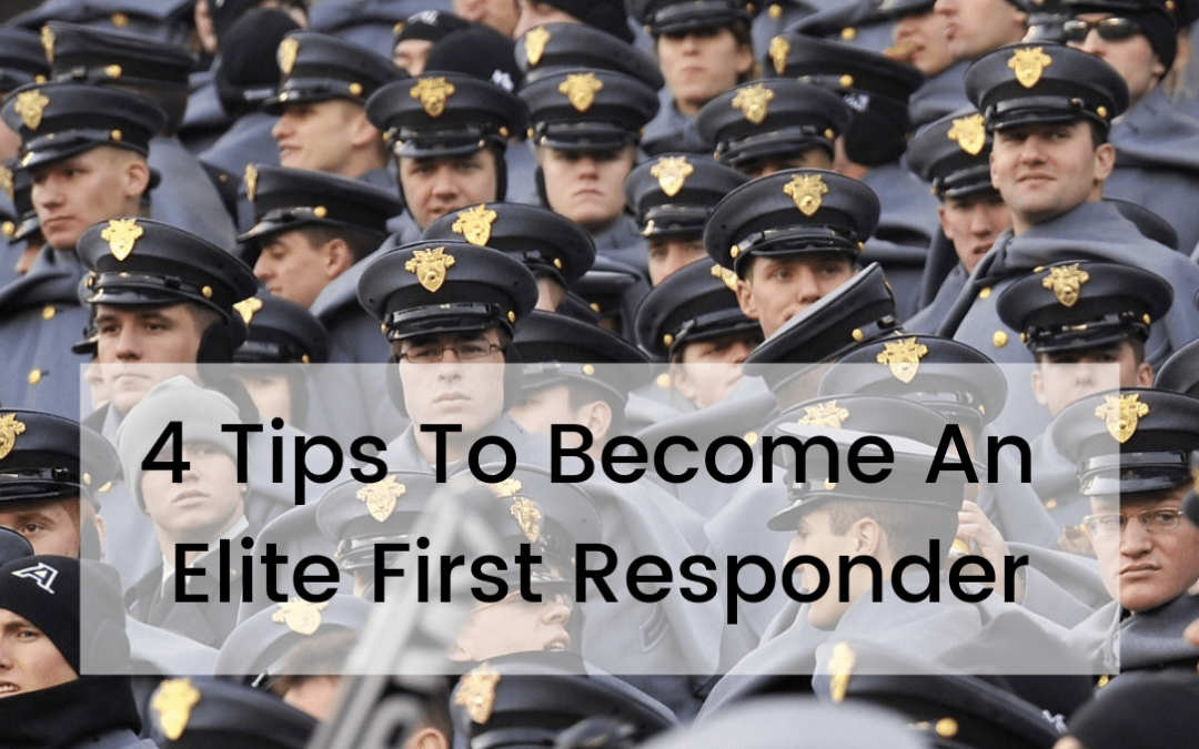 4 Tips To Become An Elite First Responder
