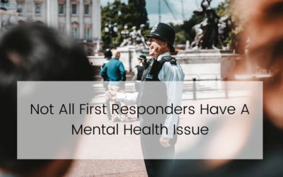 Not All First Responders Have A Mental Health Issue