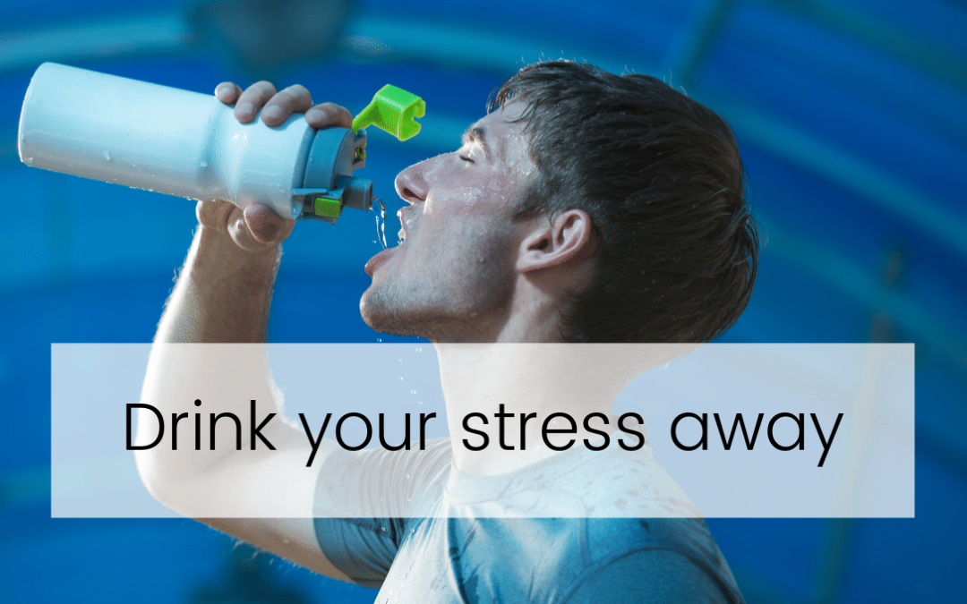 Drink your stress away