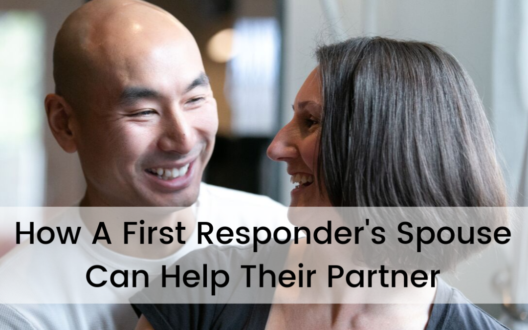 How A First Responder's Spouse Can Help Their Partner