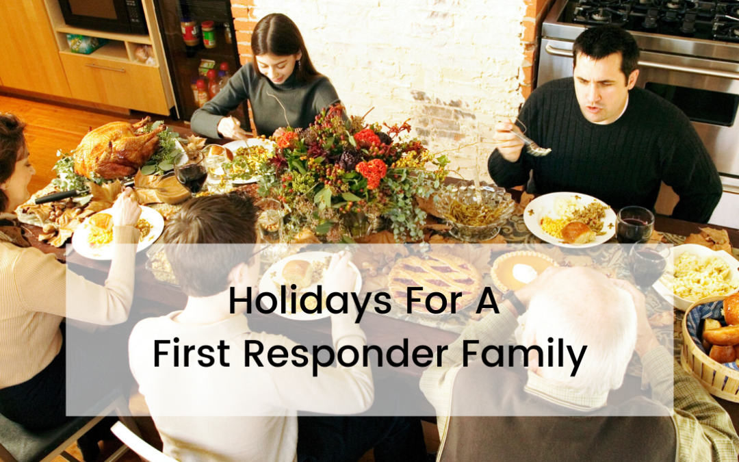 Holidays For A First Responder Family